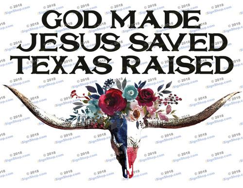 God made Jesus saved Texas raised Sublimation Print