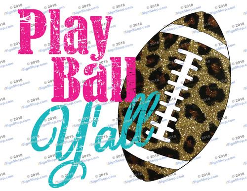Play ball yall Sublimation Print