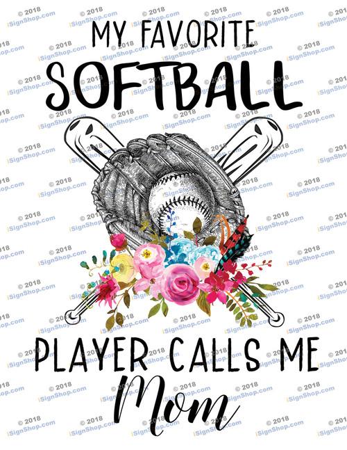 My favorite Softball player calls me Mom Sublimation Print