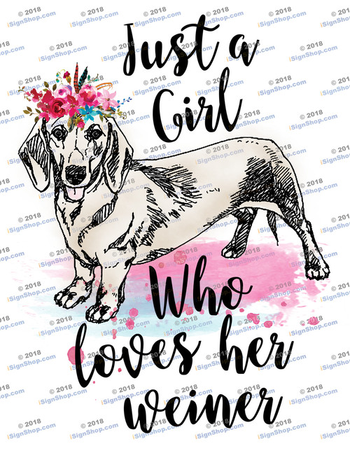 I'm just a girl who loves her weiner Sublimation Print