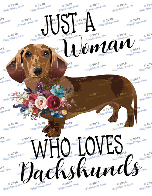 Just a woman who loves Dachshunds 2 Sublimation Print
