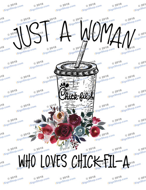 Just a woman who loves Chick-Fil-A Sublimation Print