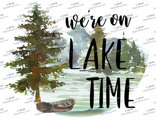 We're on Lake Time Sublimation Print