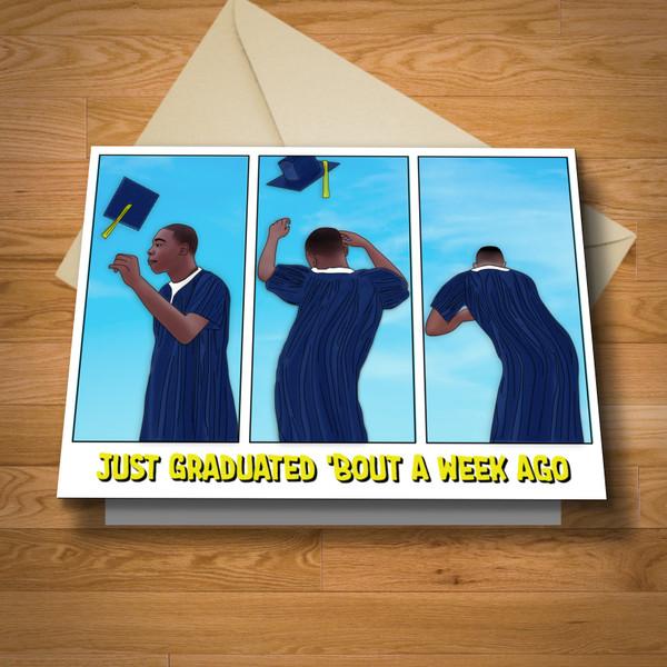 """""""Bout A Week Ago"""" graduation card"""