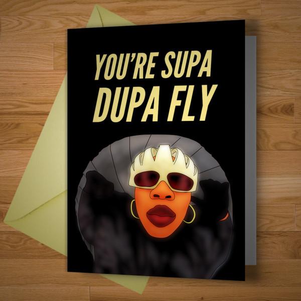 """Supa Dupa Fly"" Card"