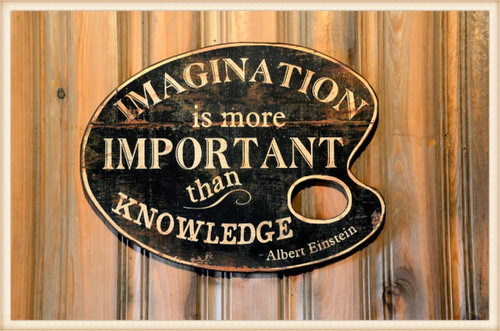 Imagination is More Important Sign