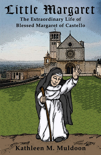 Little Margaret: The Extraordinary Life of Blessed Margaret of Castello