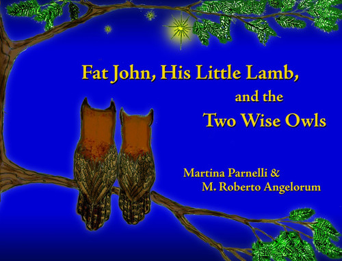 Fat John, His Little Lamb, and the Two Wise Owls