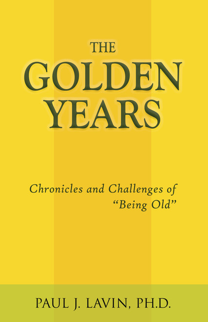 """The Golden Years: Chronicles and Challenges of """"Being Old"""""""