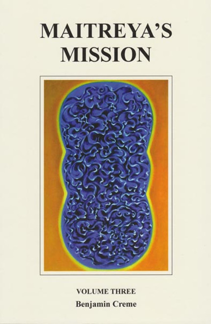 Maitreya's Mission, Volume Three by Benjamin Creme