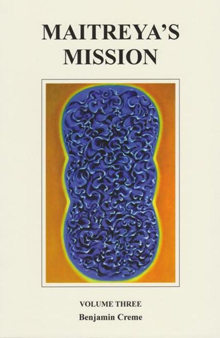 Maitreya's Mission, Volume Three by Benjamin Creme