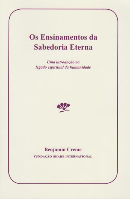 Os Ensinamentos da Sabedoria Eterna por Benjamin Creme
