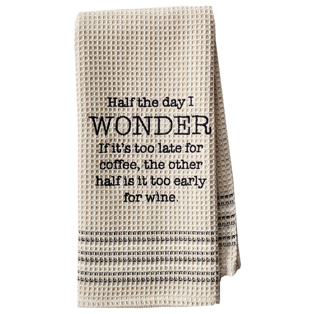 Funny Novelty Cotton Kitchen Dishtowel I Wonder If It's Too Early For Wine