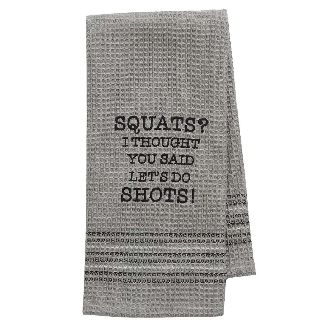 Funny Novelty Cotton Kitchen Dishtowel Squats or Shots