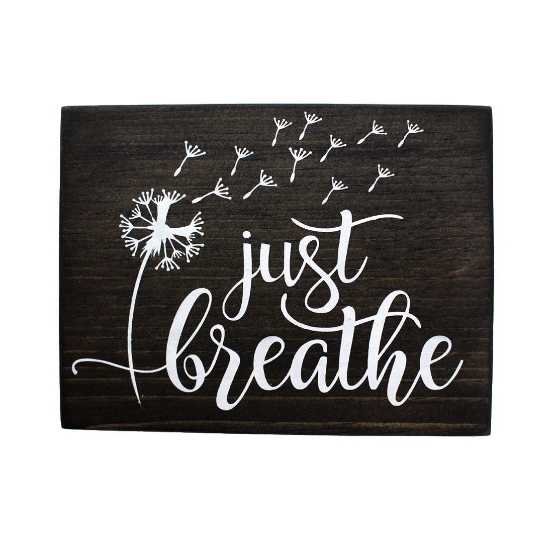 Frontside of Just Breathe wooden sign.