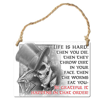 Life Is Hard Skull Hanging Metal Sign Ornament by Alchemy Gothic