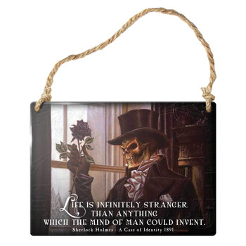 Life is Infinitley Stranger Skull Hanging Metal Sign Ornament by Alchemy Gothic