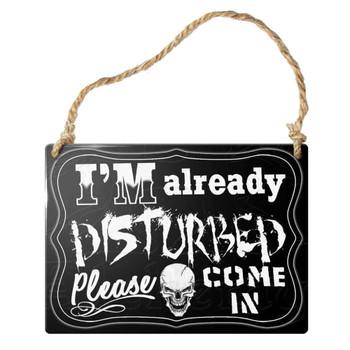 I'm Already Disturbed Skull Hanging Metal Ornament by Alchemy Gothic