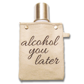 Alcohol You Later 4oz Canvas Canteen Flask Travel Beverage Container