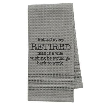 Go To Work Retired Man Kitchen Dishtowel