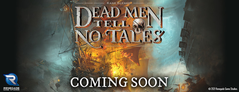 Announcing a new printing of Dead Men Tell No Tales!