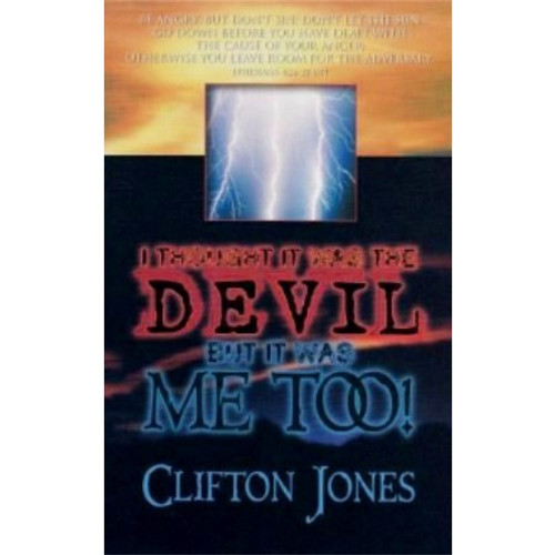 I Thought It Was The Devil, But It Was Me Too! by Bishop Clifton Jones