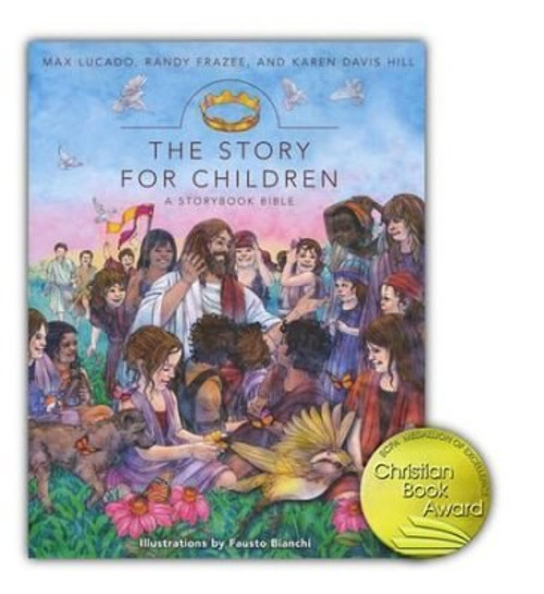 The Story for Children:  A Storybook Bible by Max Lucado