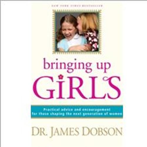 Bringing Up Girls by Dr. James Dobson Hardcover