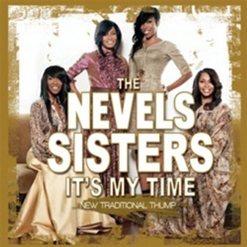It's My Time, The Nevels Sisters