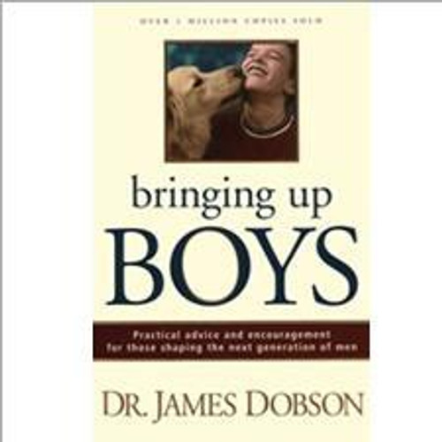 Bringing Up Boys by Dr. James Dobson Hardcover