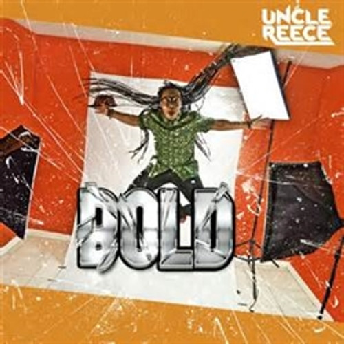 Bold by Uncle Reece