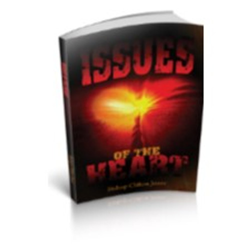Issues of the Heart by Bishop Clifton Jones