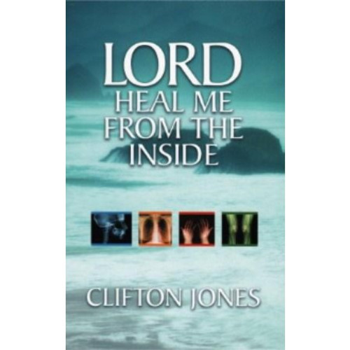 Lord Heal Me From The Inside Out by Bishop Clifton Jones