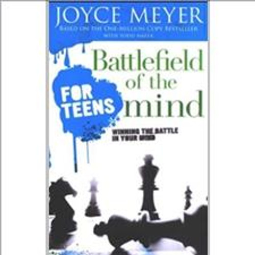 Battlefield of the Mind For Teens by Joyce Meyers