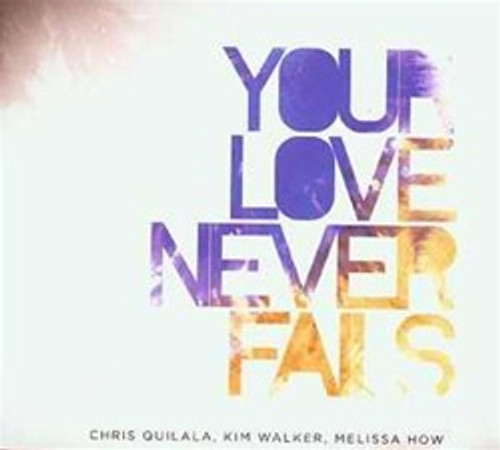 Your Love Never Fails with DVD by Jesus Culture