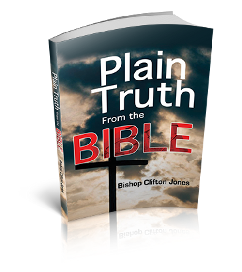 Plain Truth From The Bible by Bishop Clifton Jones