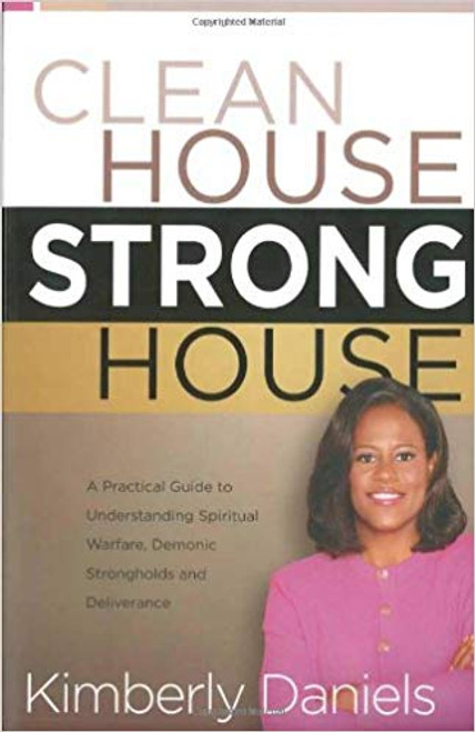 Clean House Strong House by Kimberly Daniels