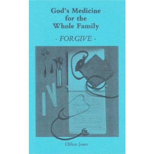 God's Medicine for the Whole Family by Bishop Clifton Jones