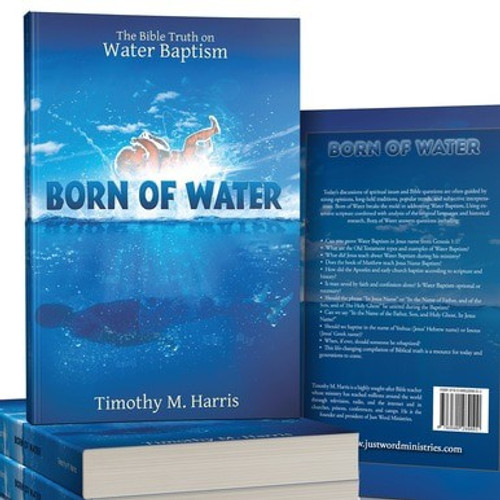 Born Of Water - The Truth About Water Baptism Hardcover