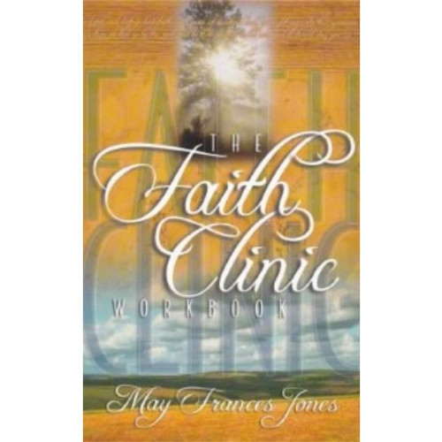 The Faith Clinic Workbook by Bishop Clifton Jones