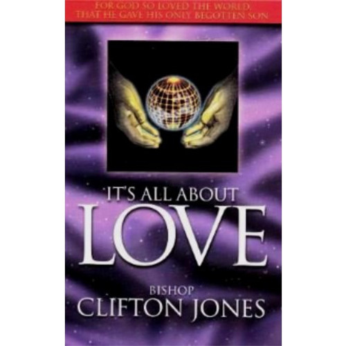 It's All About Love by Bishop Clifton Jones