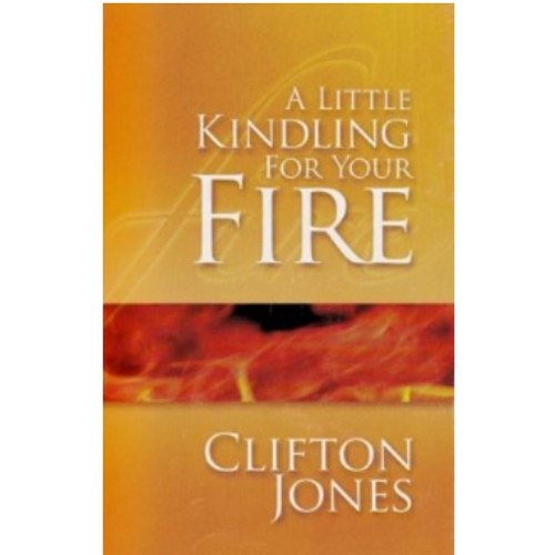A Little Kindling For Your Fire by Bishop Clifton Jones