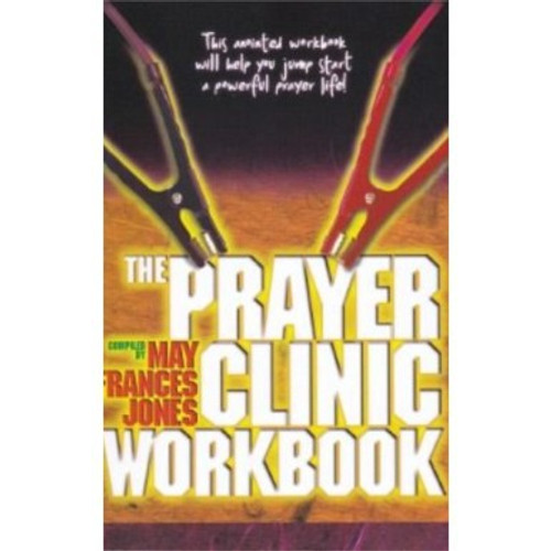 The Prayer Clinic Workbook by Bishop Clifton Jones