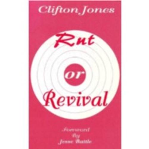 Rut or Revival by Bishop Clifton Jones