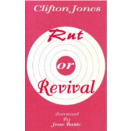 Rut or Revival by Bishop Clifton Jones