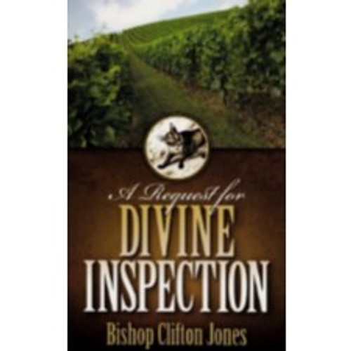 A Request for Divine Inspection by Bishop Clifton Jones