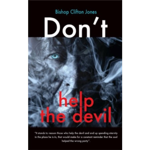 Don't Help The Devil by Bishop Clifton Jones
