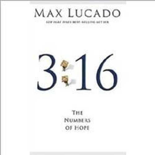 3:16 The Numbers of Hope by Max Lucado