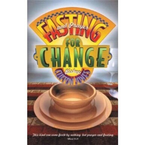 Fasting and Prayer For Change by Bishop Clifton Jones