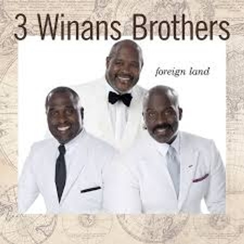 Foreign Land by 3 Winans Brothers